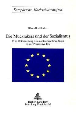 Die Muckrakers und der Sozialismus von Rey,  William H.
