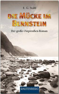 Die Mücke im Bernstein von Stahl,  Else G.