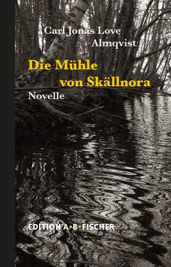 Die Mühle von Skällnora von Almqvist,  Carl Jonas Love