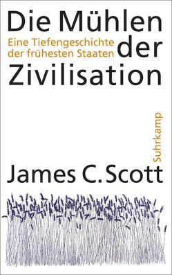 Die Mühlen der Zivilisation von Brühmann,  Horst, Scott,  James C.