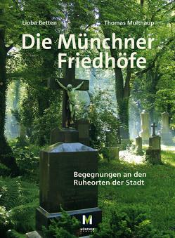 Die Münchner Friedhöfe von Betten,  Lioba