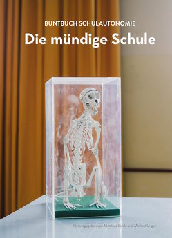 Die mündige Schule von Strolz,  Matthias, Unger,  Michael