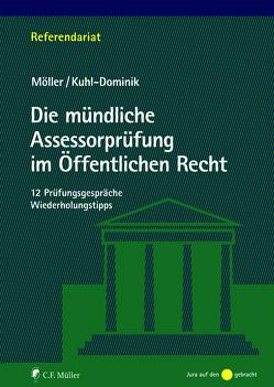 Die mündliche Assessorprüfung im Öffentlichen Recht von Kuhl-Dominik,  Thomas, Möller,  Jonathan