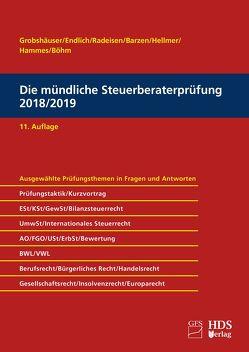 Die mündliche Steuerberaterprüfung 2018/2019 von Barzen,  Arno, Böhm,  Sabrina, Endlich,  Günter, Grobshäuser,  Uwe, Hammes,  Felix, Hammes,  Philipp, Hellmer,  Jörg W., Radeisen,  Rolf-Rüdiger