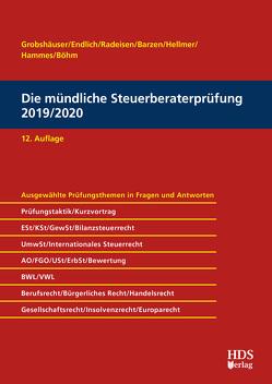 Die mündliche Steuerberaterprüfung 2019/2020 von Barzen,  Arno, Böhm,  Sabrina, Endlich,  Günter, Grobshäuser,  Uwe, Hammes,  Felix, Hammes,  Philipp, Hellmer,  Jörg W., Radeisen,  Rolf-Rüdiger