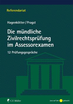 Die mündliche Zivilrechtsprüfung im Assessorexamen von Hagenkötter,  Julia, Pragst,  Robert