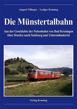 Die Münstertalbahn von Kenning,  Ludger, Villinger,  August