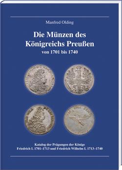 Die Münzen des Königreichs Preußen 1701-1740 von Olding,  Manfred