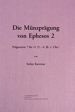 Die Münzprägung von Ephesos 2 von Karwiese,  Stefan