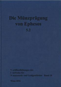 Die Münzprägung von Ephesos. Band 5, Teil 2 von Karwiese,  Stefan