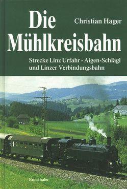 Die Mühlkreisbahn von Hager,  Christian, Süß,  Harald