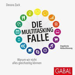 Die Multitasking-Falle von Grawe,  Susanne, Piedesack,  Gordon, Zack,  Devora