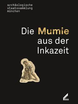 Die Mumie aus der Inkazeit von Gebhard,  Rupert