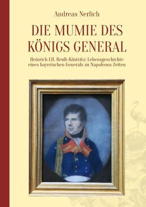 Die Mumie des Königs General von Prof. Dr. Nerlich,  Andreas