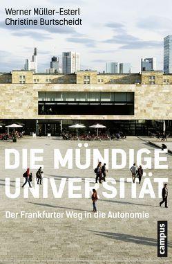 Die mündige Universität von Burtscheidt,  Christine, Müller-Esterl,  Werner