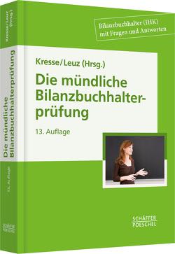 Die mündliche Bilanzbuchhalterprüfung von Kresse,  Werner, Leuz,  Norbert