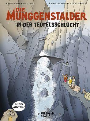 Die Munggenstalder in der Teufelsschlucht von Weiss,  Martin, Willi,  Rolf