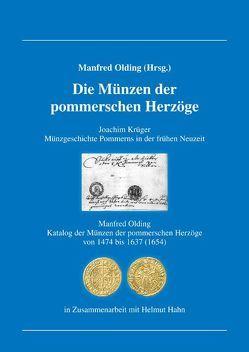 Die Münzen der pommerschen Herzöge von Hahn,  Helmut, Krueger,  Joachim, Olding,  Manfred