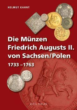 Die Münzen Friedrich Augusts II. von Sachsen/Polen von Kahnt,  Helmut