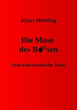 Die Muse des Bösen von Miehling,  Dr. Klaus