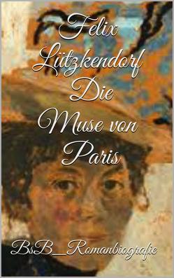 Die Muse von Paris von Lützkendorf,  Felix