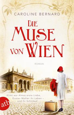 Die Muse von Wien von Bernard,  Caroline