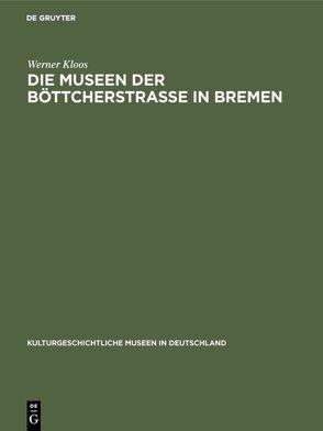Die Museen der Böttcherstraße in Bremen von Kloos,  Werner