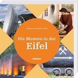 Die Museen in der Eifel von Otzen,  Barbara, Otzen,  Hans