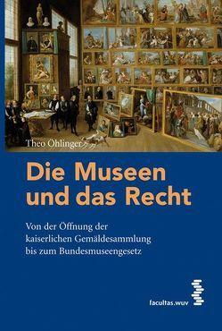 Die Museen und das Recht von Öhlinger,  Theo