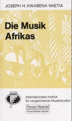 Die Musik Afrikas von Nketia,  J Kwabena, Raab,  Claus, Schaal,  Richard