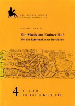 Die Musik am Eutiner Hof von Viertel,  Matthias