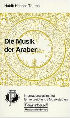 Die Musik der Araber von Schaal,  Richard, Touma,  Habib H