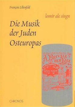 Die Musik der Juden Osteuropas von Goldman,  Petra, Lilienfeld,  François