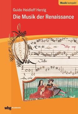 Die Musik der Renaissance von Heidloff-Herzig,  Guido
