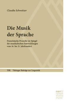 Die Musik der Sprache von Schweitzer,  Claudia