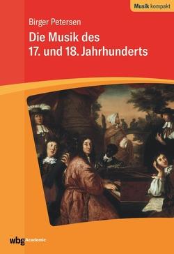 Die Musik des 17. und 18. Jahrhunderts von Berger,  Christian, Holtmeier,  Ludwig, Petersen,  Birger