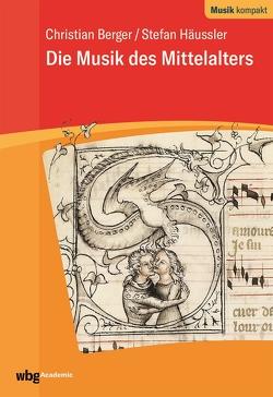 Die Musik des Mittelalters von Berger,  Christian, Häussler,  Stefan