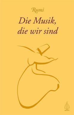 Die Musik, die wir sind von Rumi