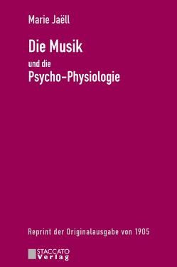 Die Musik und die Psycho-Physiologie von Jaëll,  Marie