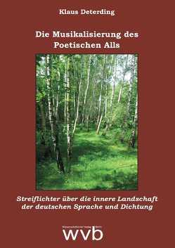 Die Musikalisierung des Poetischen Alls von Deterding,  Klaus