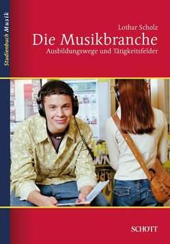 Die Musikbranche von Scholz,  Lothar