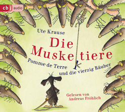 Die Muskeltiere – Pomme de Terre und die vierzig Räuber von Fröhlich,  Andreas, Krause,  Ute