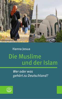 Die Muslime und der Islam von Josua,  Hanna Nouri