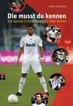 Die musst du kennen – Die besten Fußballspiele(r) aller Zeiten von Krüger,  Knut