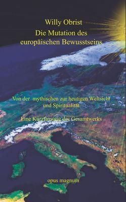 Die Mutation des europäischen Bewusstseins von Obrist,  Willy
