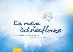 Die mutige Schneeflocke von Eimer,  Petra, Werner,  Kerstin