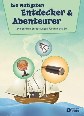 Die mutigsten Entdecker & Abenteurer von Kuhn,  Birgit