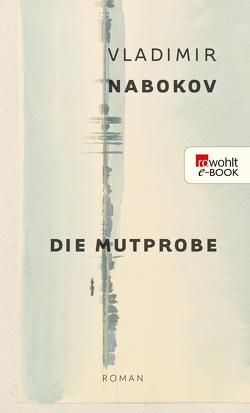 Die Mutprobe von Nabokov,  Vladimir, Rademacher,  Susanna