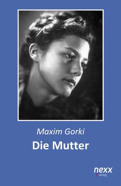 Die Mutter von Gorki,  Maxim
