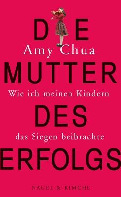 Die Mutter des Erfolgs von Chua,  Amy, Schaden,  Barbara